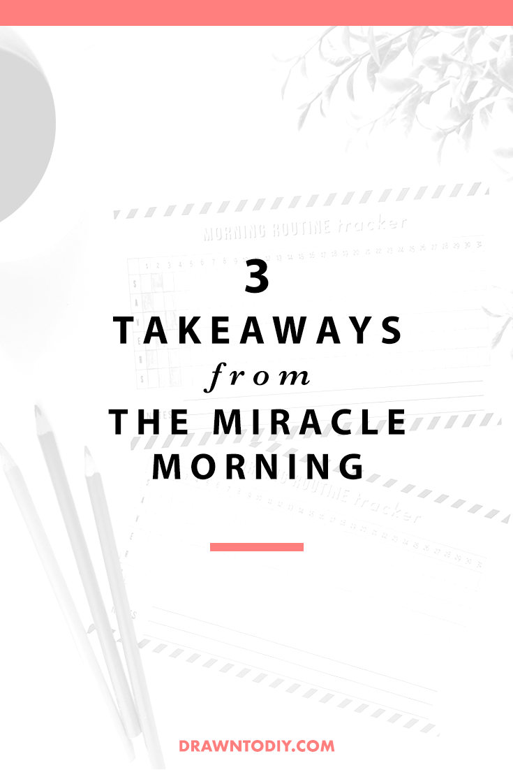 The Miracle Morning 3 Takeaways @DrawntoDIY