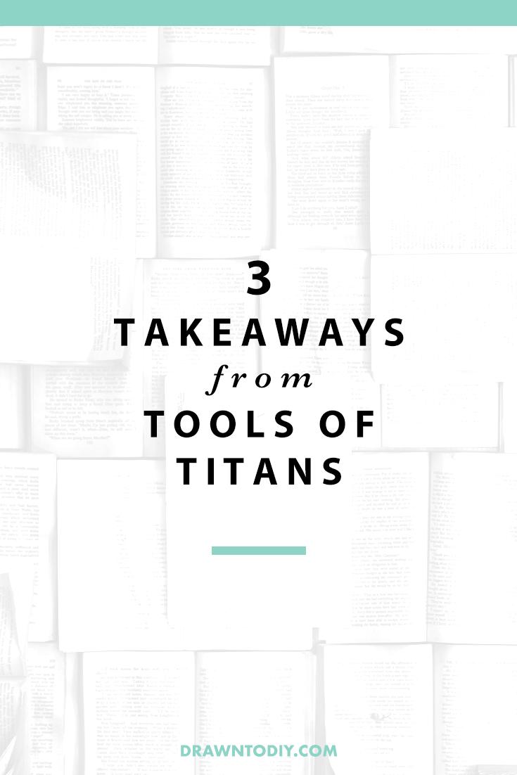 Tools of Titans 3 Takeaways @DrawntoDIY