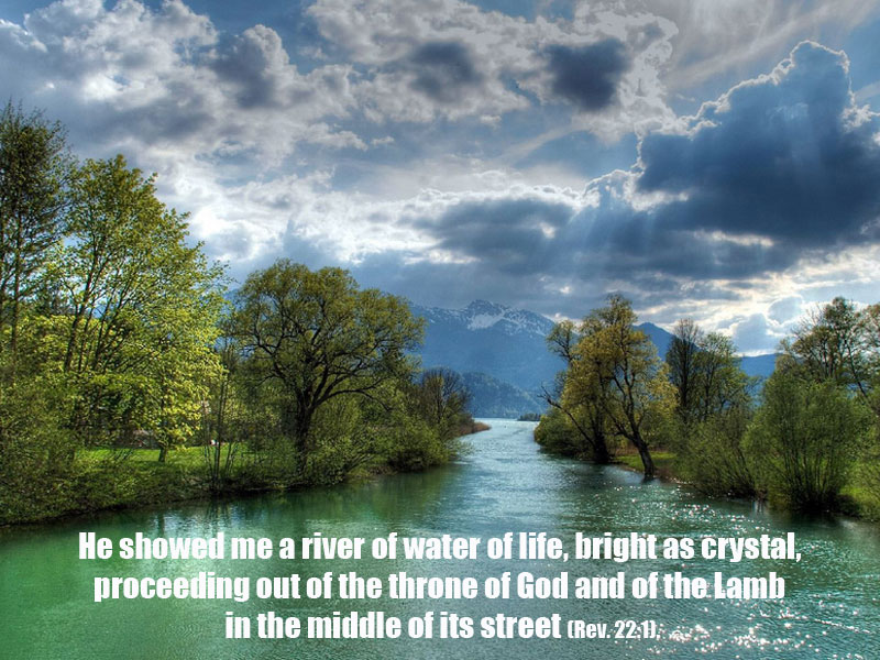 rev-22-1-He-showed-me-a-river-of-water-of-life-bright-as-crystal-proceeding-out-of-the-throne-of-God-and-of-the-Lamb-in-the-middle-of-its-street.jpg