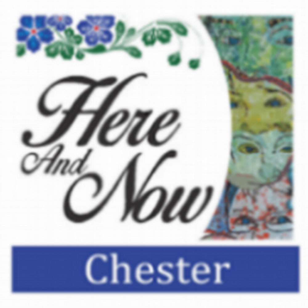 Here and Now Chester
