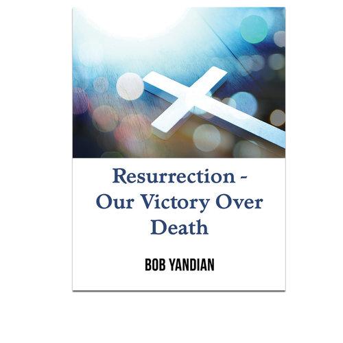 Resurrection Our Victory Over Death Pdf Download Bob Yandian