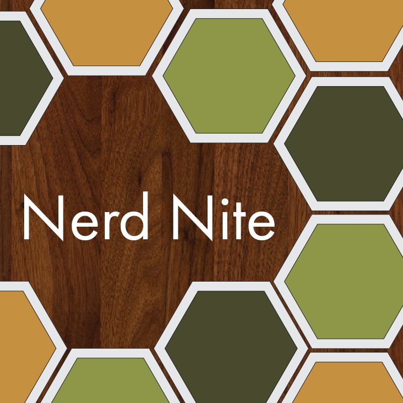 Nerd Nite - Every other Saturday night we unfold the table, set up the board, and check for missing pieces at Nerd Nite.Anyone and everyone is invited to pull up a chair and choose from our large in-house game collection or bring your favourites from home to share! Click here to see photos from past Nerd Nites
