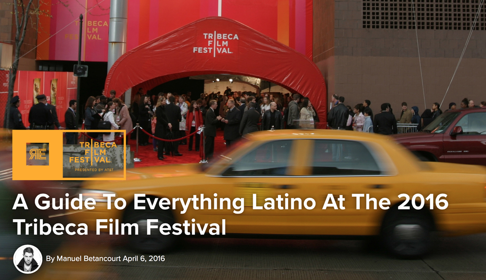 A Guide To Everything Latino At The 2016 Tribeca Film Festival