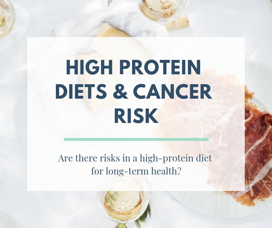 high protein diet increase risk cancer