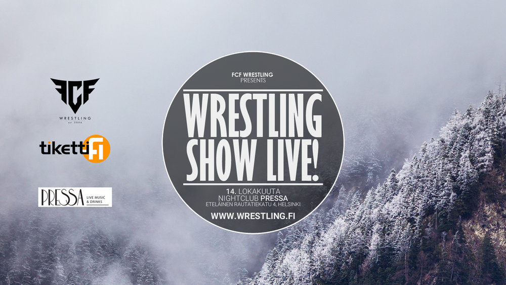 Wrestling Show Live! 14.10. Pressa, Helsinki