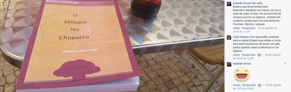 Publicação de um leitor amigo no dia 18 de Agosto de 2016 com interacção de uma outra leitora amiga relativo ao livro O Milagre No Chaparro, segunda edição.