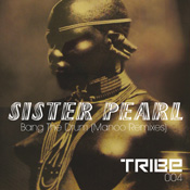 Bang The Drum  (Incl. Manoo Remixes) Sister Pearl