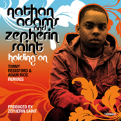 Holding On (Incl. Timmy Regisford & Adam Rios Remixes) Nathan Adams, Zepherin Saint