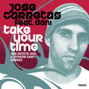 Take Your Time  (Zepherin Saint & Raw Artistic Soul Remixes) Jose Carretas, Dani