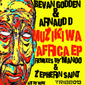 Muziki Wa Africa EP  (Incl. Manoo & Zepherin Saint Remixes) Bevan Godden,Arnaud D