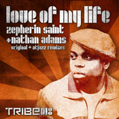 Love Of My Life  (Incl. Atjazz Remixes) Zepherin Saint Nathan Adams