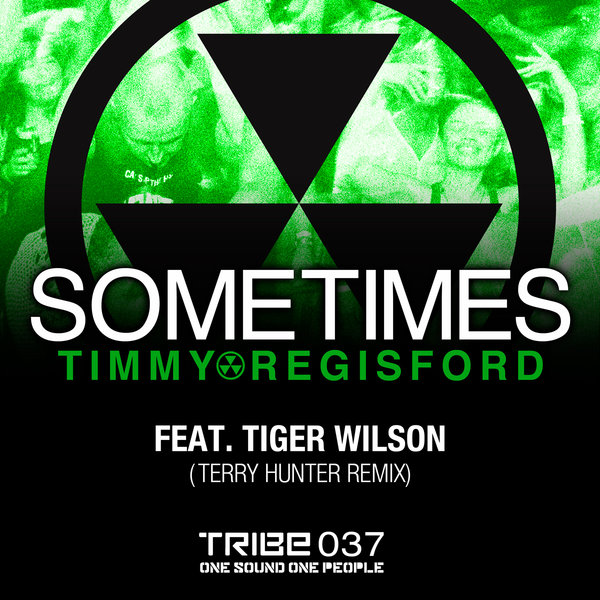 Sometimes (Terry Hunter Mixes) Timmy Regisford Tiger Wilson