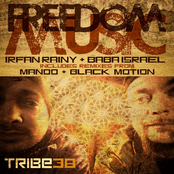 Freedom Music  Incl. Manoo & Black Motion Remixes Irfan Rainy Baba Israel