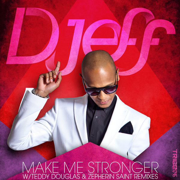 Make Me Stronger (Incl. Teddy Douglas & Zepherin Saint Mixes) Djeff, Leslie Kisumuna