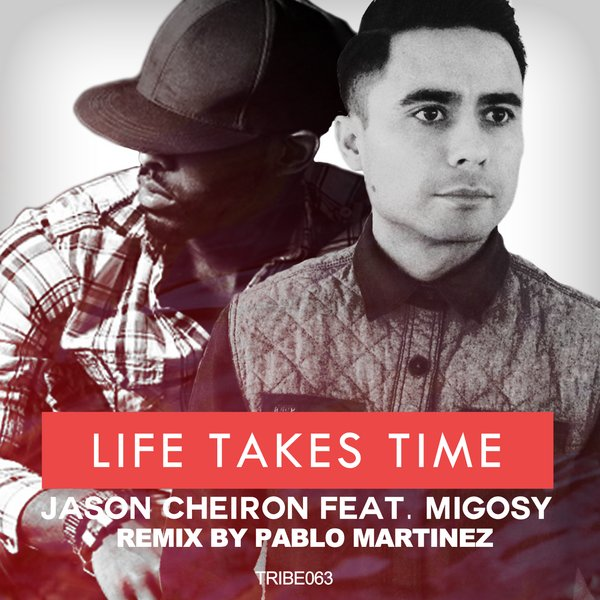 Life Takes Time Jason Cheiron Migosy