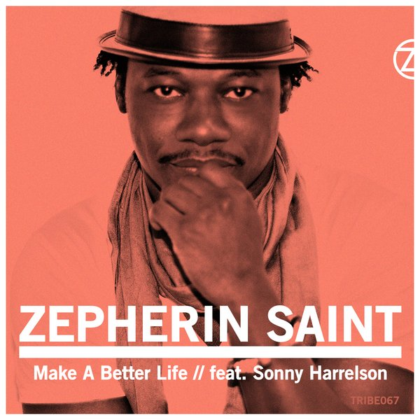 Make A Better Life Zepherin Saint Sonny Harrelson