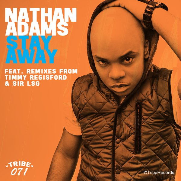 Stay Away (Remixes) Nathan Adams