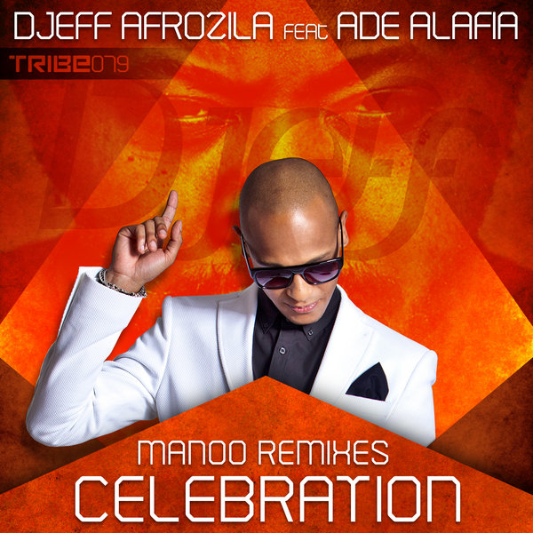 Celebration Manoo Remixes Djeff Afrozila Ade Alafia