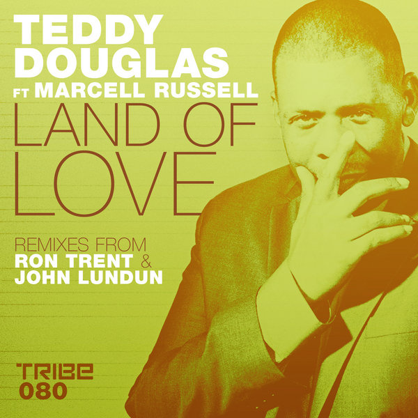 Land Of Love Ron Trent & John Lundun Remixes Teddy Douglas,  Marcell Russell