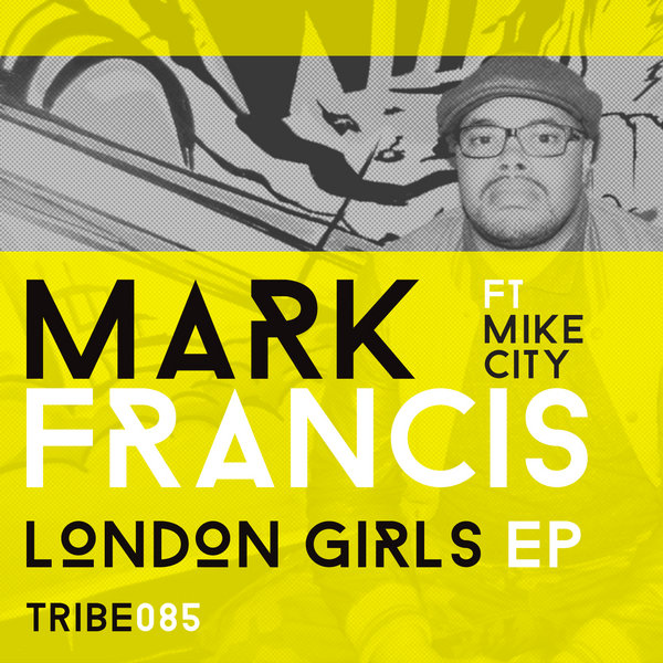 London Girls EP Mark Francis, Mike City