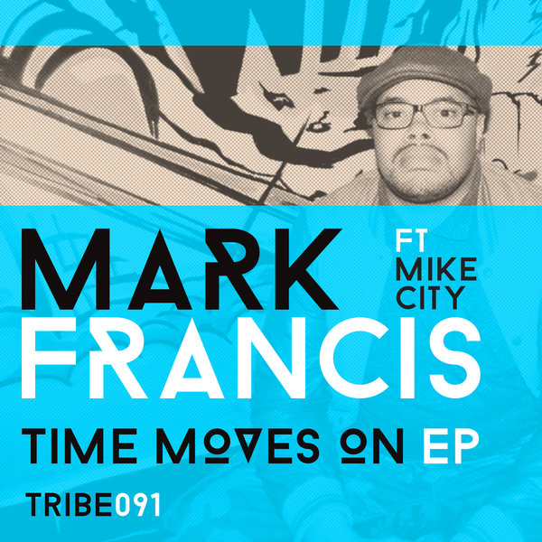 TIME MOVES ON EP MARK FRANCIS  FEAT. MIKE CITY