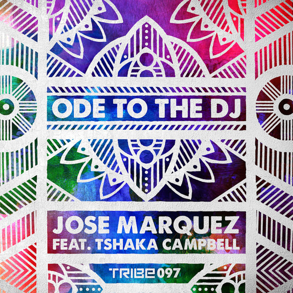 ODE TO THE DJ    JOSE MARQUEZ,    TSHAKA CAMPBELL