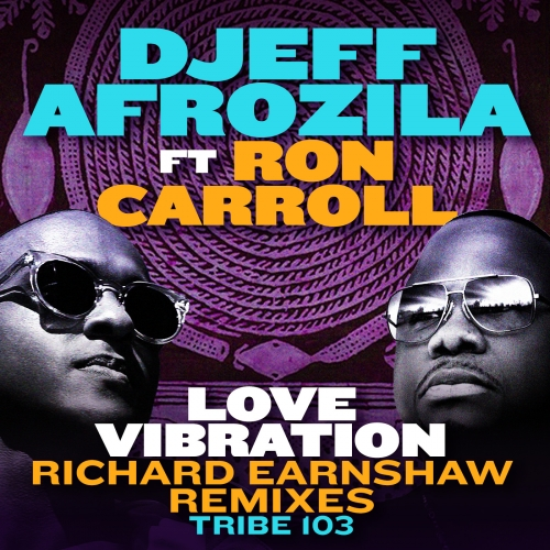 Love Vibration Remixes Djeff Afrozila FT ROn CARROLL