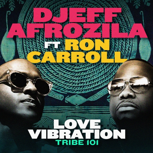 Love Vibration DJEFF AFROZILA FT ROn CARROLL