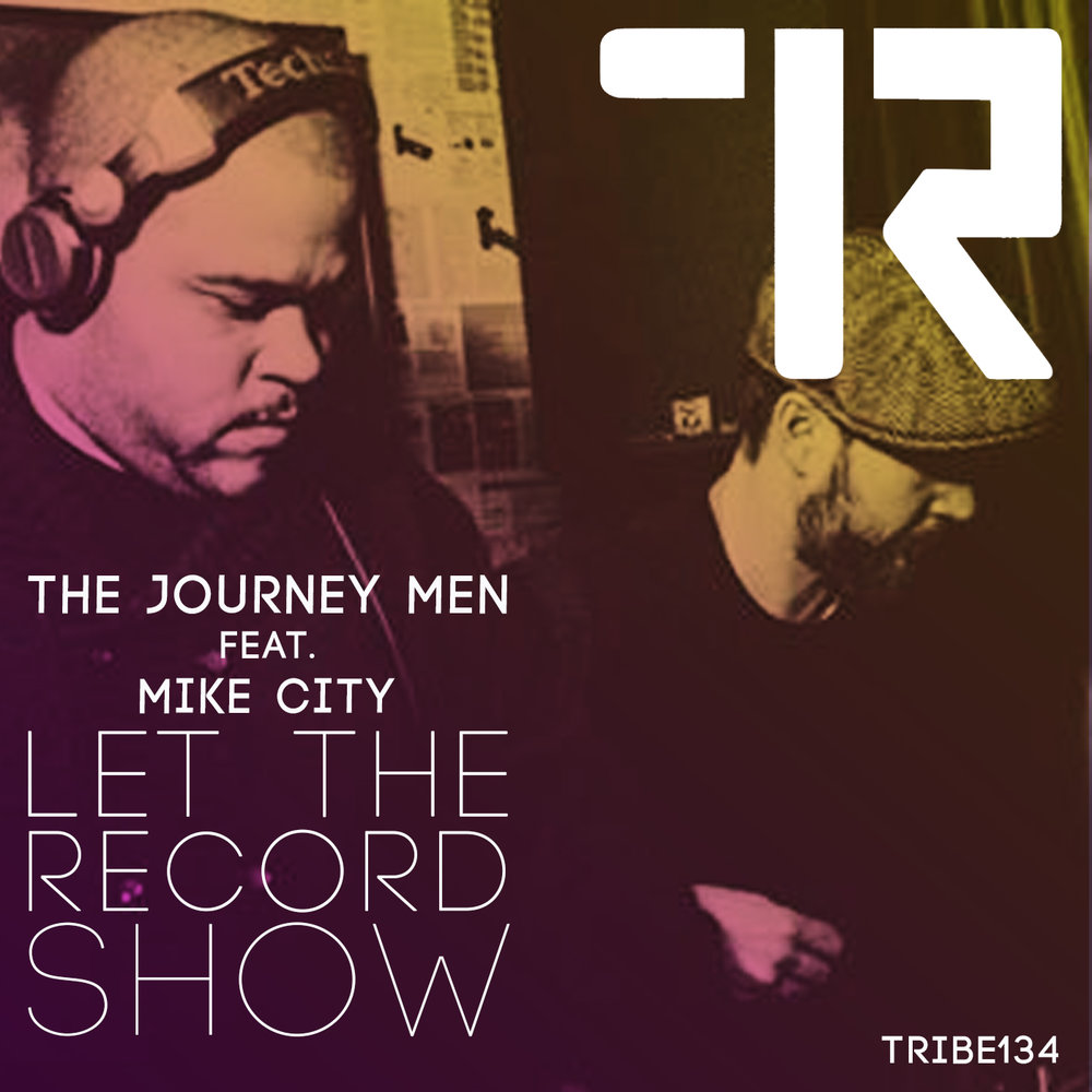 LET THE RECORD SHOW T HE JOURNEY MEN FT MIKE CITY