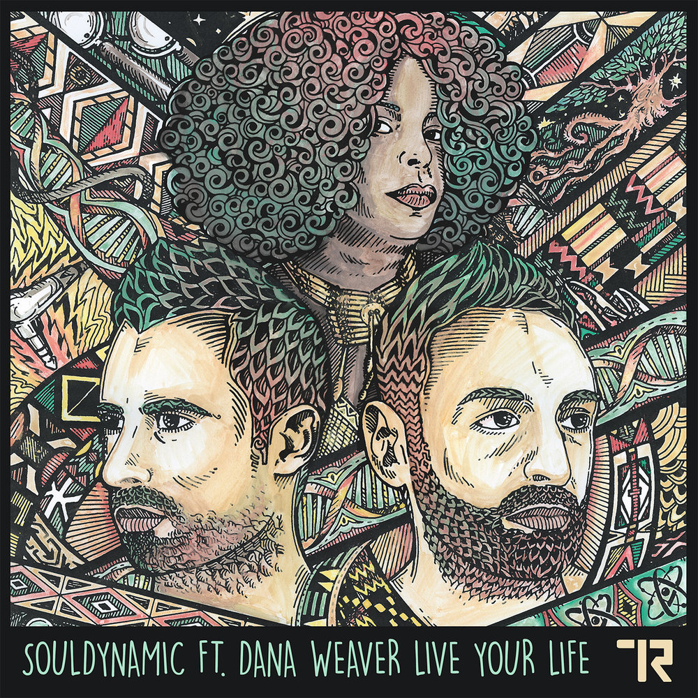LIVE YOUR LIFE SOULDYNAMIC FT DANA WEAVER