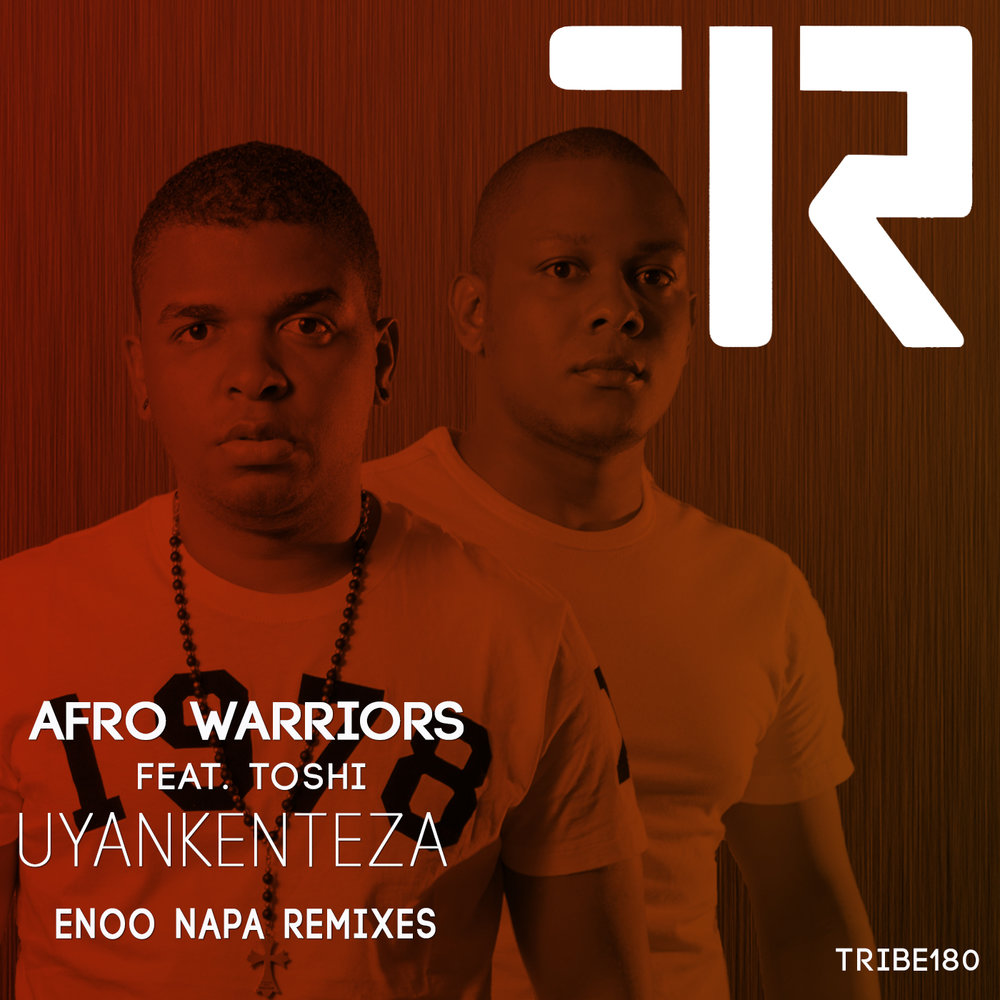 AFRO WARRIORS FT TONSHI UYANKENTEZA (ENOO NAPA REMIXES)