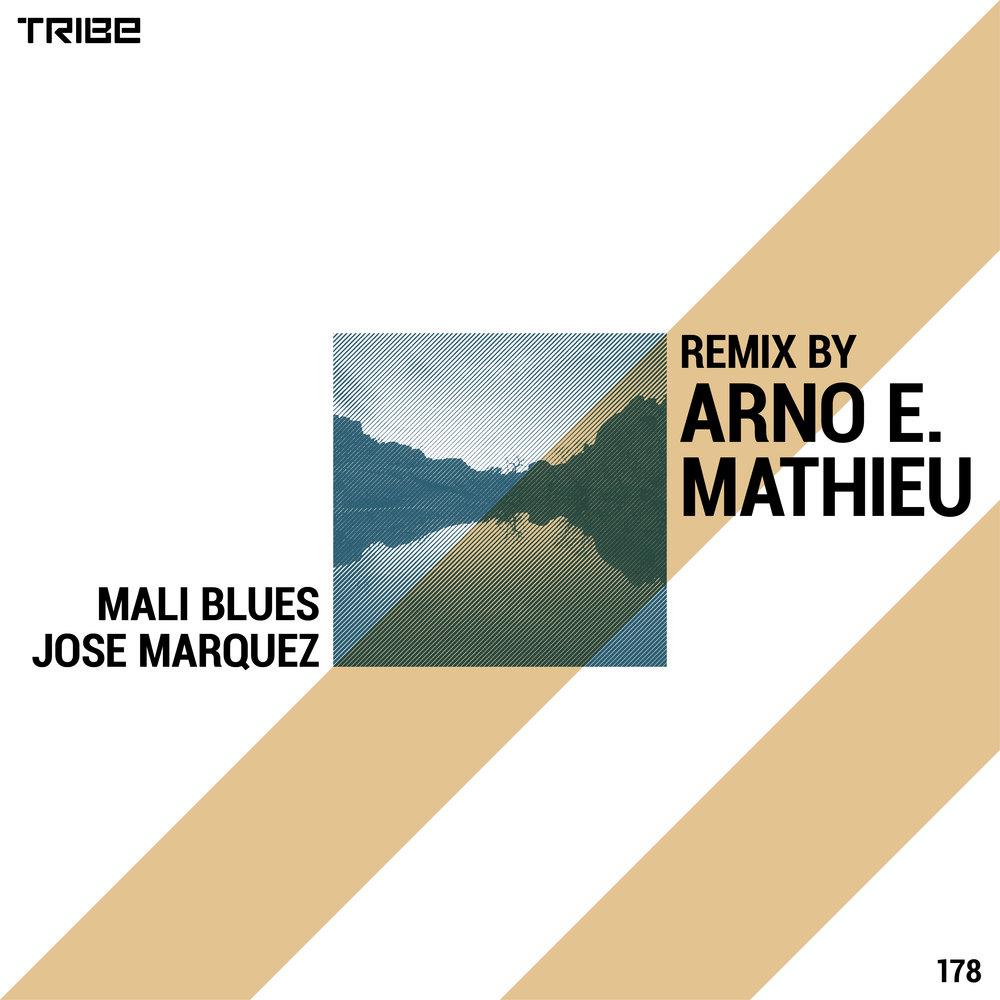 JOSE MARQUEZ     Mali Blues     (Arno E. Mathieu Remixes)