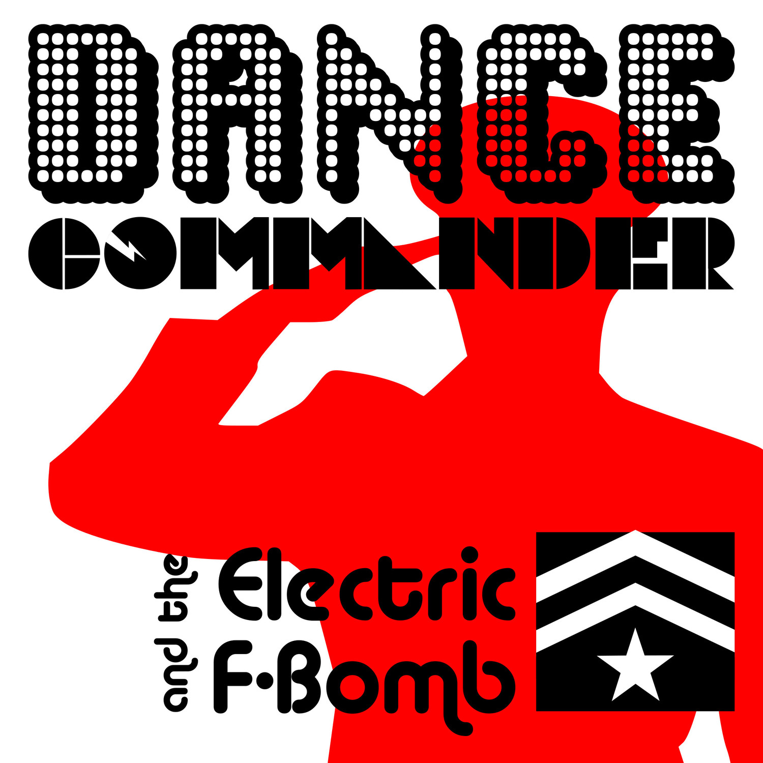 Dance Commander and the Electric F-Bomb