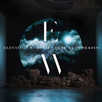Elevation Worship Here as in Heaven.jpg
