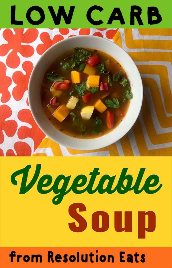Low Carb Keto Paleo Whole30 Vegetable Soup Recipe