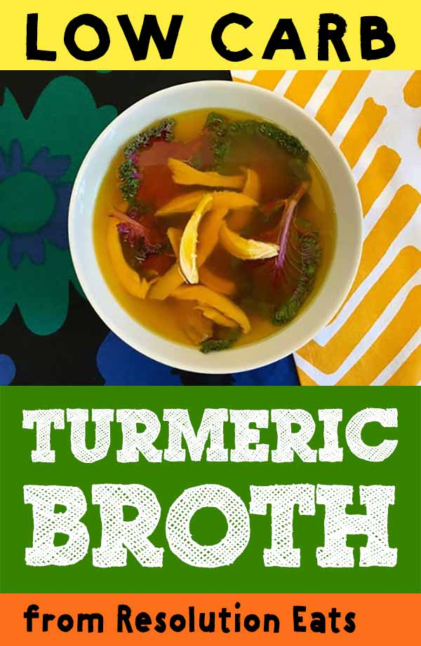 Low Carb Keto Paleo Whole30 Turmeric Broth Recipe