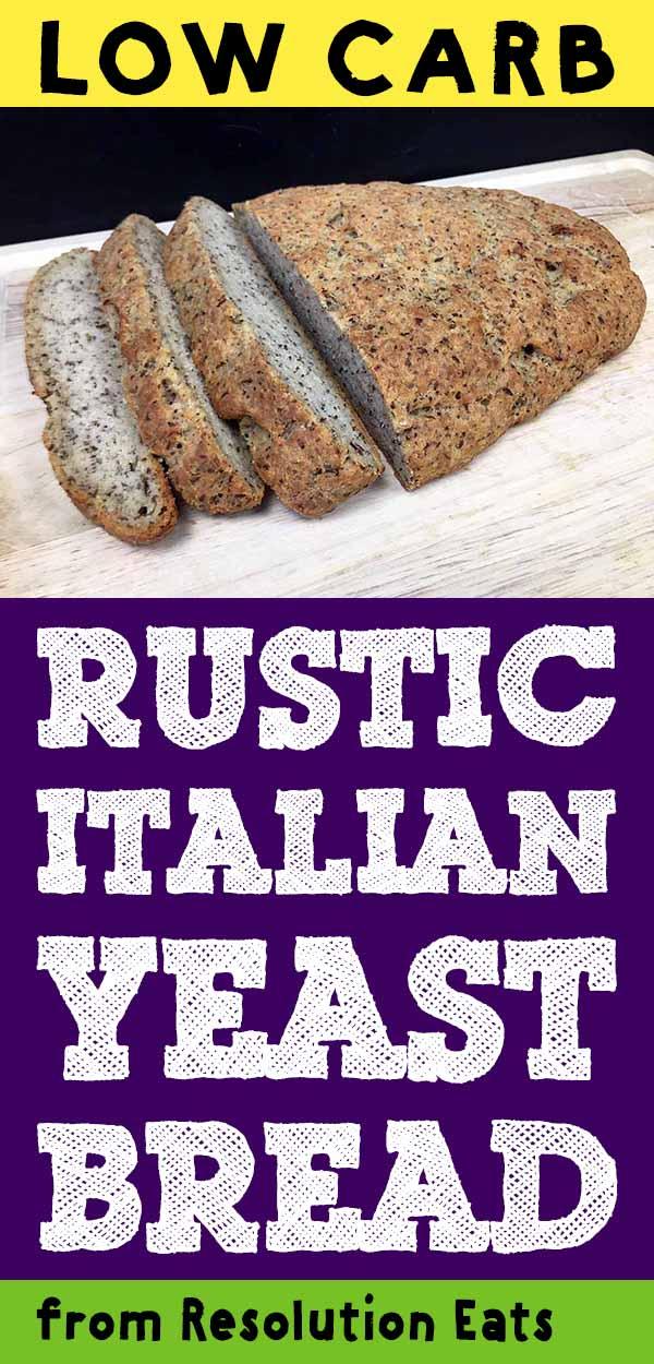 Low Carb Rustic Italian Yeast Bread Recipe