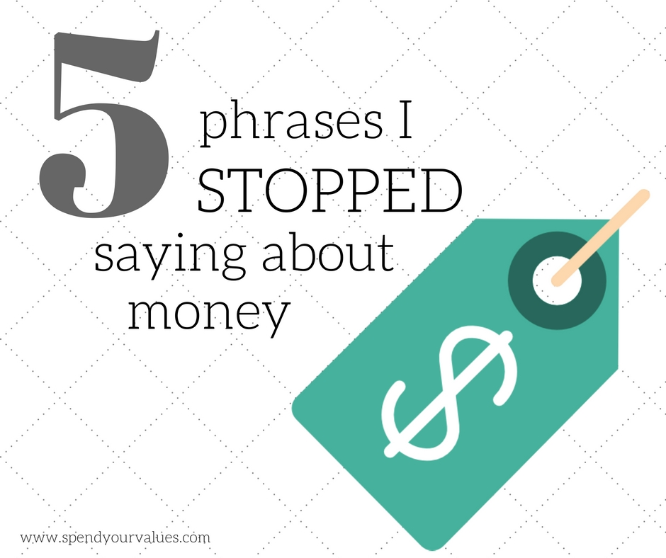 5 things I stopped saying about money