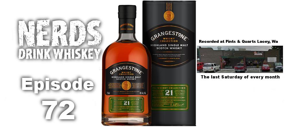 nerds drink whiskey episode 72 grangestone 21 year old single malt