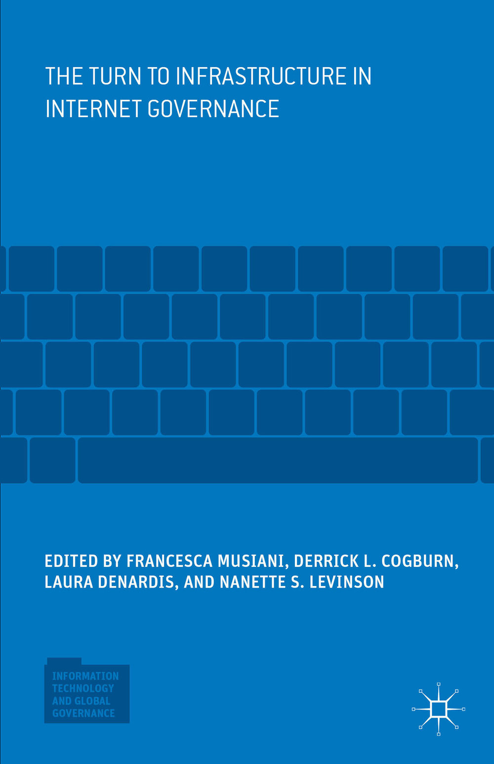 The Turn to Infrastructure in Internet Governance Book Cover.jpg