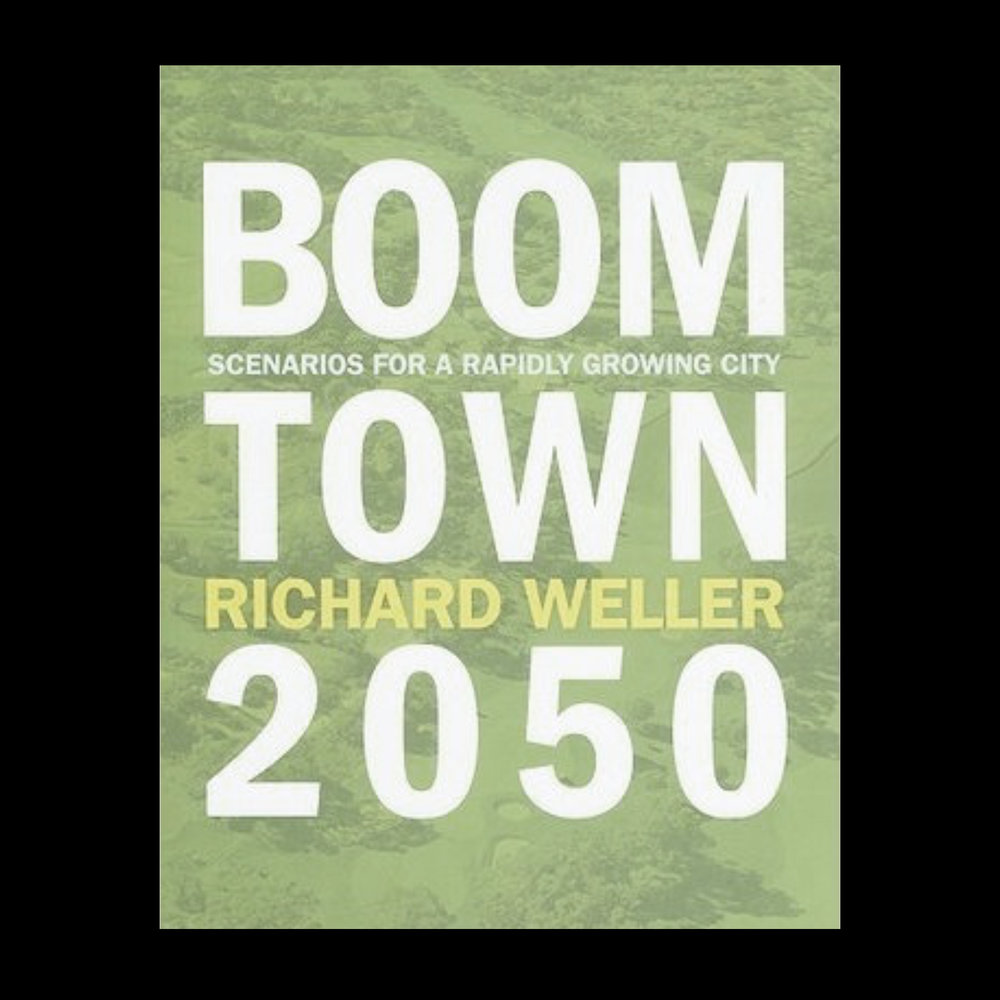 BOOMTOWN 2050       Scenarios for a Rapidly Growing City. UWA Publishing, 2009