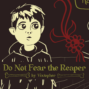 Do Not Fear The Reaper - A 12 year old Halfling Necromancer navigates their world, soon to discover a dire fate that has been bestowed upon them.