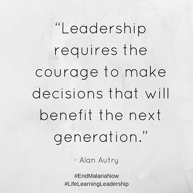 #motivationmonday how will you impact the next generation? 🌎 #life #learning #leadership #quotes #courage #wordstoliveby #endmalarianow #globalhealth