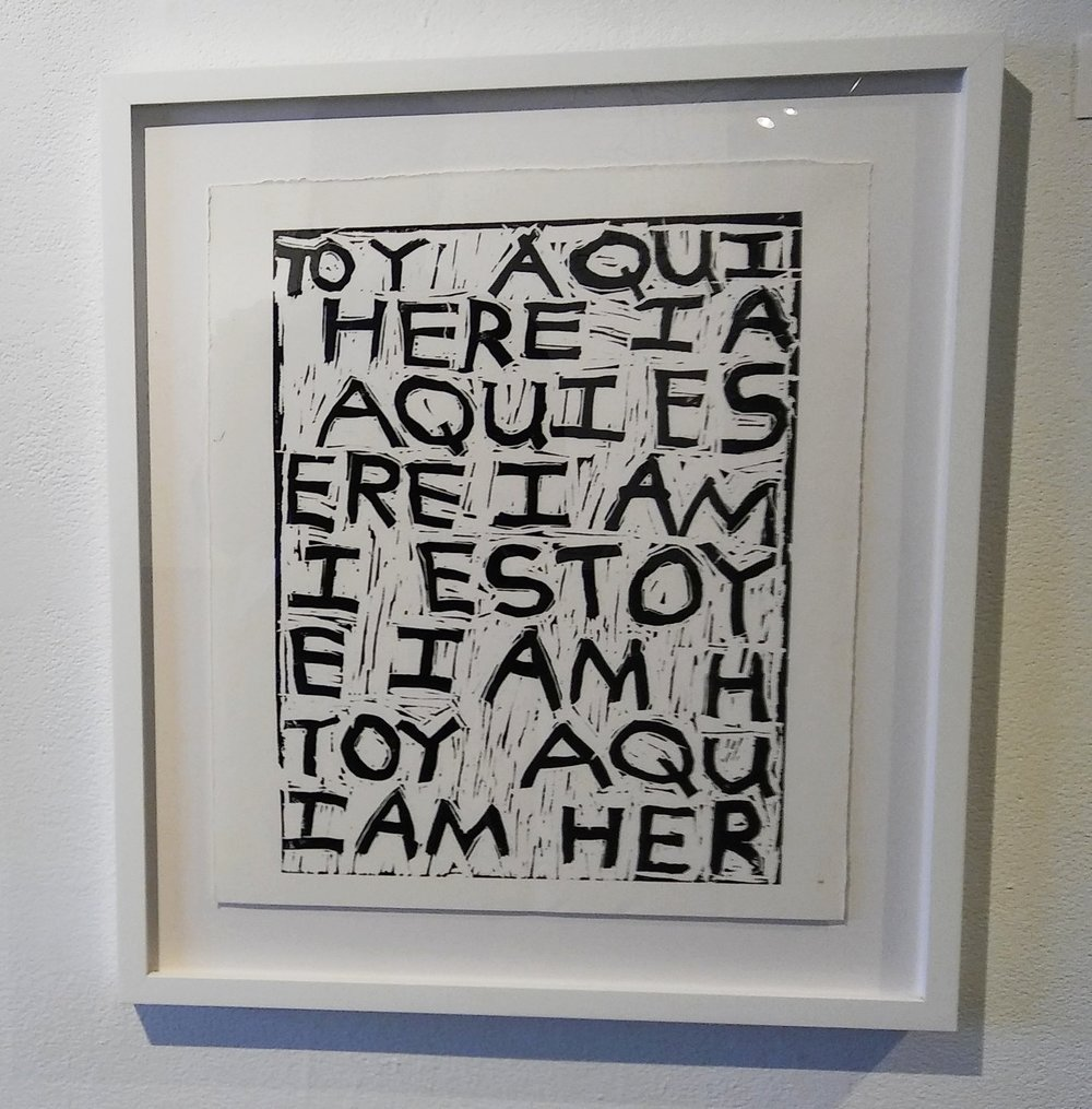 "Estay Aqui, I Am Here, relief print, 15"" x 12"""