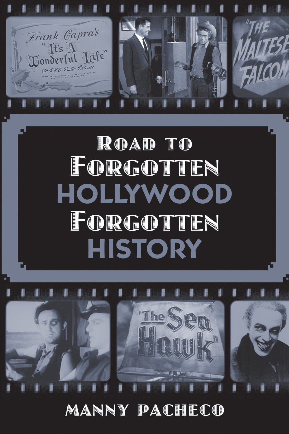 Road to Forgotten Hollywood, Forgotten History.jpg