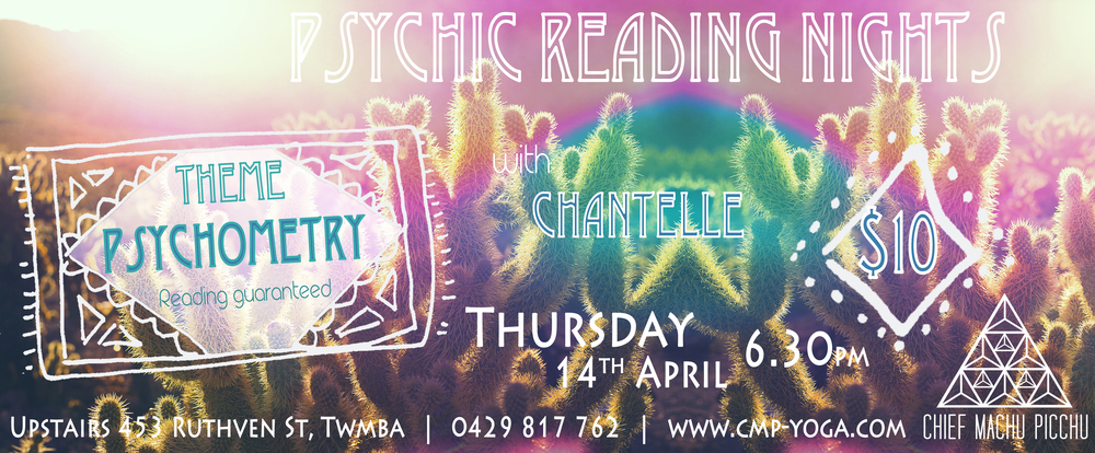 Thursday 14th of April, join us at Chief Machu Picchu with Chantelle for a Psychometrey Reading