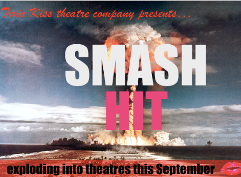 TOXIC KISS PRESENTS: SMASH HIT 6TH - 13TH SEPT