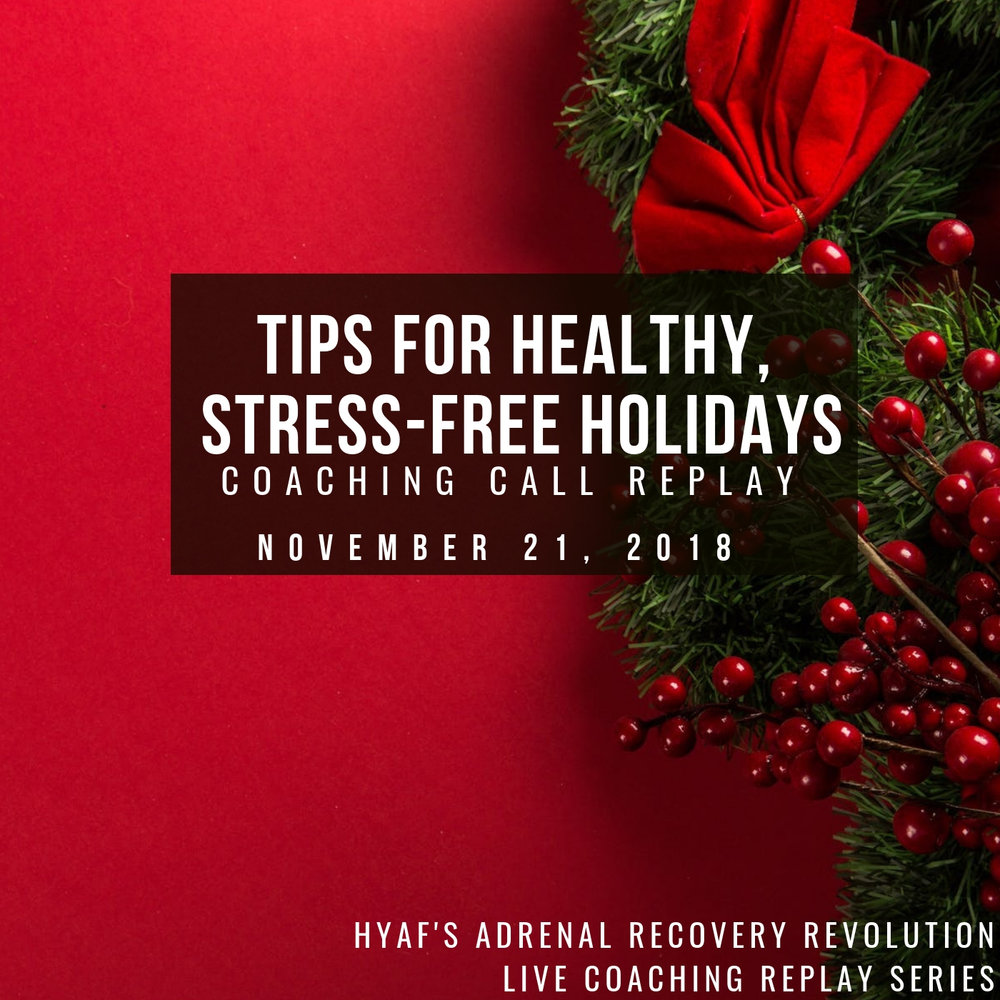 Tips & Tricks for Navigating the Holidays with Adrenal Fatigue -