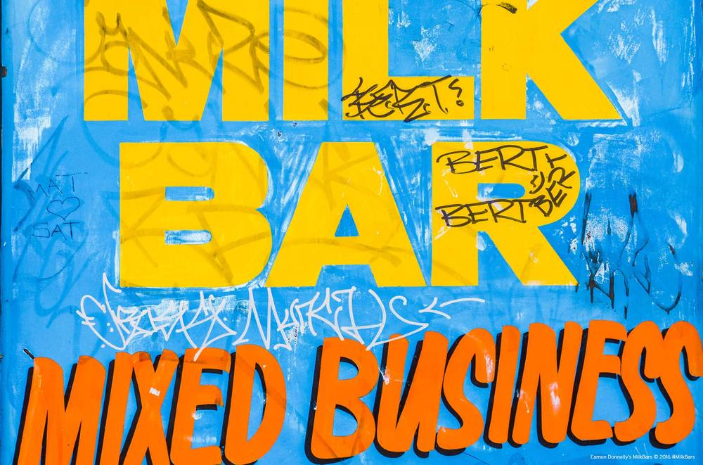 Milk-Bar-Mixed-Business-Eamon-Donnelly's-Milk-Bars-Book-Project-(c)-2001-2016.jpg