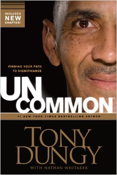 Uncommon: Finding Your Path to Significance by Tony Dungy